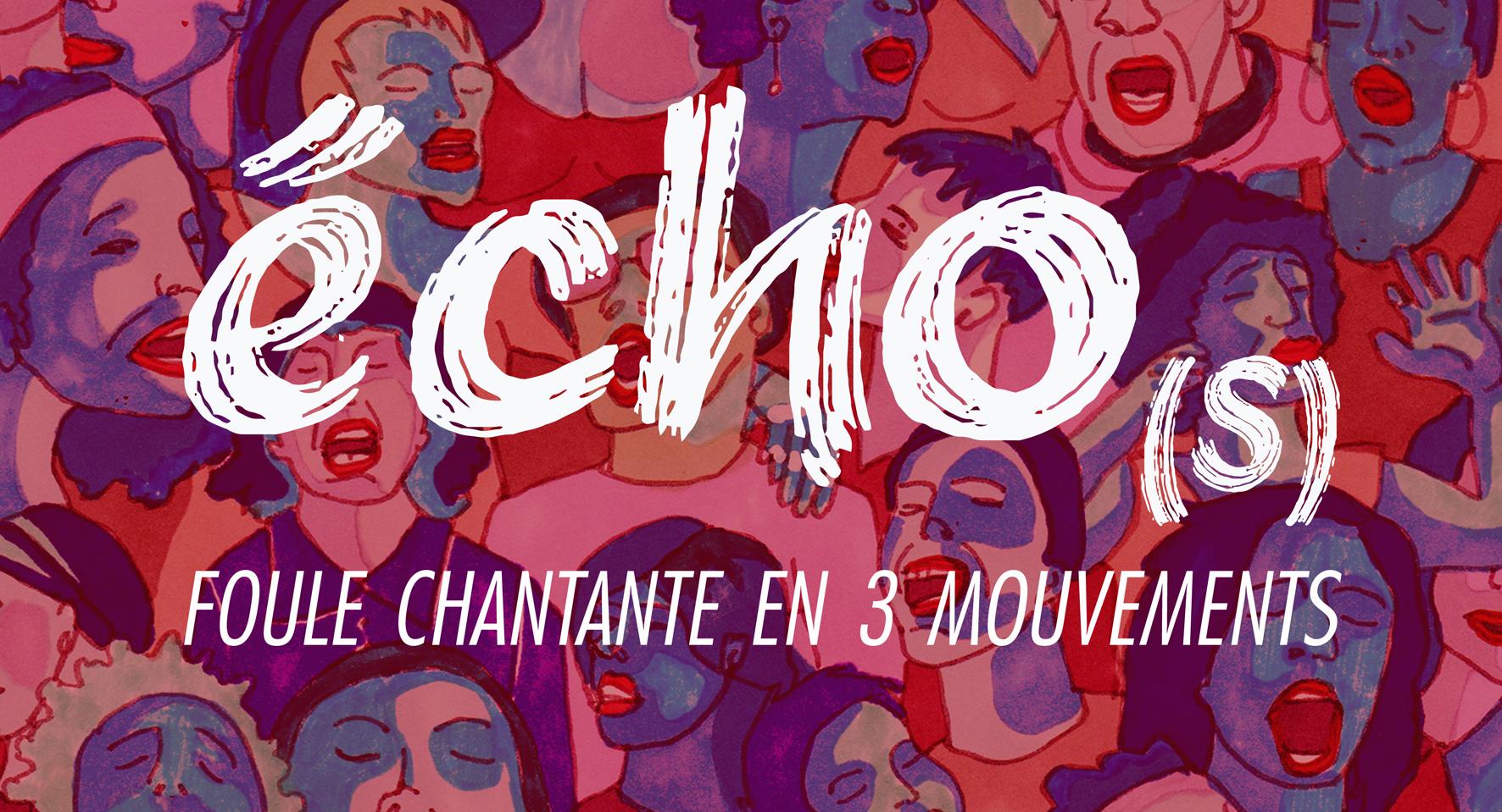 Read more about the article écho(s), foule chantante en 3 mouvements